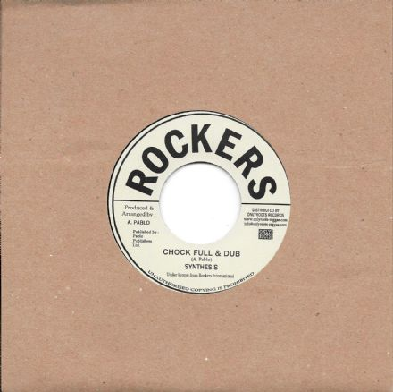 Synthesis - Chock Full & Dub / version (Rockers / Onlyroots) 7""